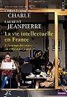 La Vie intellectuelle en France - Tome 3 Le temps des cerises (de 1962 à nos jours) (3)