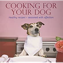 Cooking for Your Dog (Pets) by Ingeborg Pils (2007-09-01)