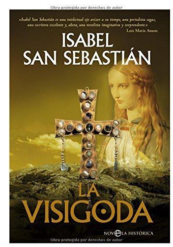 La Visigoda (Novela Historica(la Esfera)) por Isabel San Sebastian