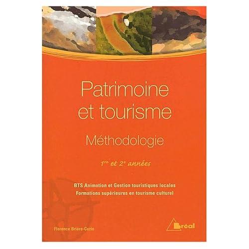 Patrimoine et tourisme. Méthodologie 1ère et 2ème années BTS AGTL et formations supérieures