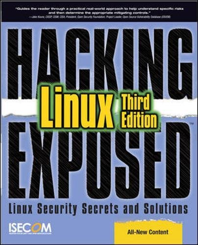 Hacking Exposed Linux: Linux Security Secrets and Solutions (Hacking Education)