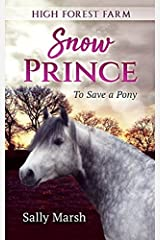 High Forest Farm: Snow Prince - To save a pony Paperback
