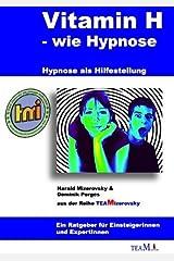 Vitamin H - wie Hypnose: Hypnose als Hilfestellung von Harald Mizerovsky (8. Juli 2008) Taschenbuch Taschenbuch