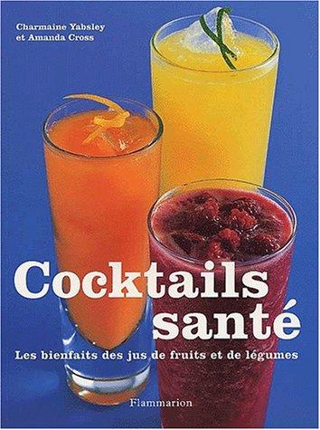 Cocktails santé. Les bienfaits des jus de fruits et de légumes