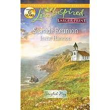 Seaside Reunion (Love Inspired Larger Print) by Irene Hannon (2011-12-20)