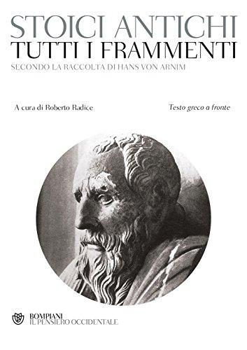 Tutti i frammenti degli stoici antichi (Il pensiero occidentale)