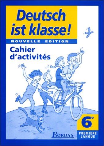 Deutsch ist klasse : 6e. Cahier d'activits