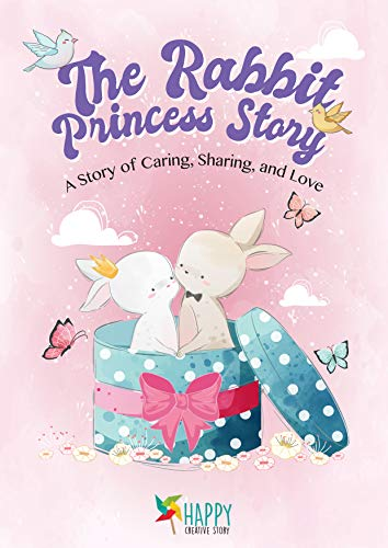 The Rabbit Princess Story: A Story of Caring, Sharing, and Love (English Edition)