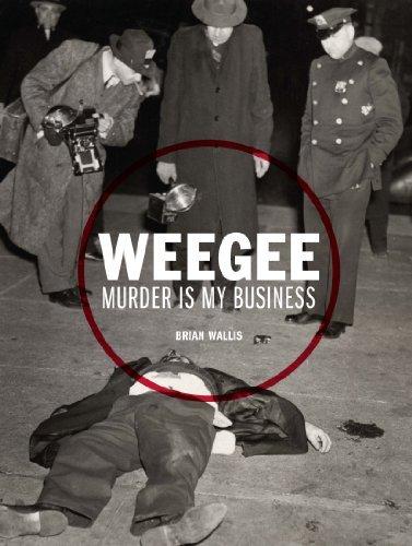 Weegee: Murder is My Business by Brian Wallis (2013-09-16)
