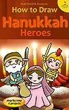 How to Draw Hanukkah Heroes (Jewish Kawaii Book 1)