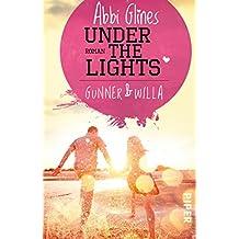 Under the Lights – Gunner und Willa: Roman (Field Party 2)
