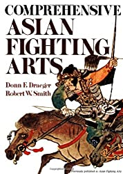 Comprehensive Asian Fighting Arts (Bushido--The Way of the Warrior) by Donn F. Draeger (1981-01-15)