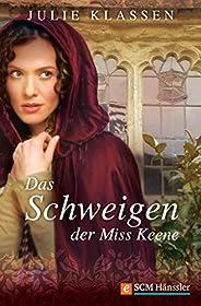 Das Schweigen der Miss Keene (Regency-Liebesromane 3)