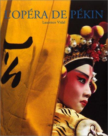L'Opéra de Pékin. Présentation de Jacques Pimpaneau