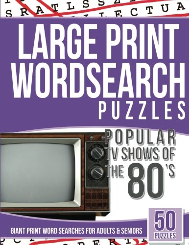 Large Print Wordsearches Puzzles Popular TV Shows of the 80s: Giant Print Word Searches