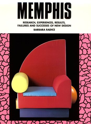 Memphis: Research, Experiences, Results, Failures, and Successes of New Design by Barbara Radice (1995-04-01)