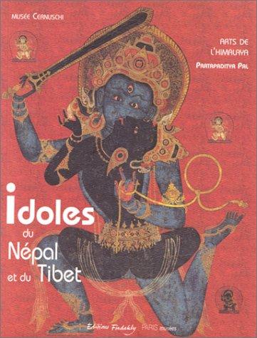 Idoles du Népal et du Tibet: Arts de l'Himalaya : [exposition] les musées de la Ville de Paris, Musée Cernuschi, du 13 février au 19 mai 1996