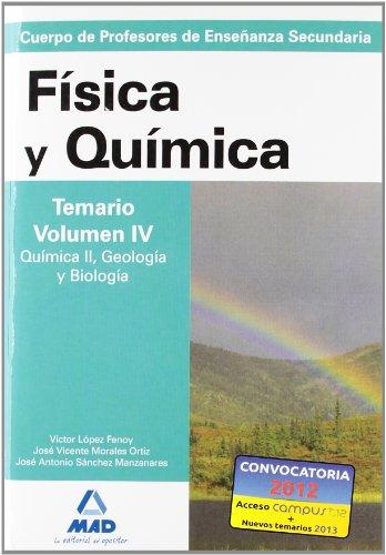Cuerpo de profesores de enseñanza secundaria. Física y química. Temario. Volumen iv. Química ii y geología y biología (Profesores Eso - Fp 2012) - 9788466579285
