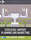 Strategic Airport Planning and Marketing