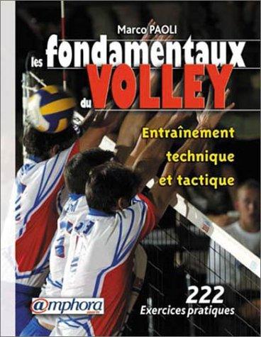 Les Fondamentaux du volley : Entraînement technique et tactique par Marco Paoli