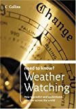 Collins Need to Know? – Weather Watching