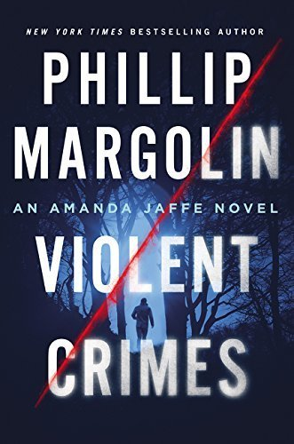 Violent Crimes: An Amanda Jaffe Novel (Amanda Jaffe Series) by Phillip Margolin (2016-02-09)