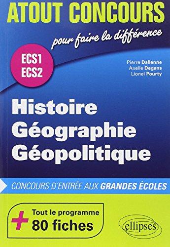 Histoire Géographie Géopolitique Prépa ECS1 ECS2 Tout le Programme 80 Fiches par Pierre Dallenne