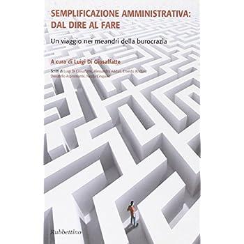 Semplificazione Amministrativa: Dal Dire Al Fare