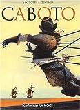 Caboto | Mattotti, Lorenzo (1954-....). Illustrateur