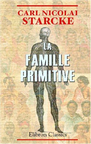 La famille primitive: Ses origines et son développement
