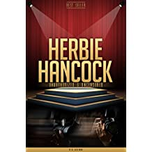 Herbie Hancock Unauthorized & Uncensored (All Ages Deluxe Edition with Videos) (English Edition)