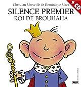 Silence premier : Roi du Brouhaha (1CD audio)