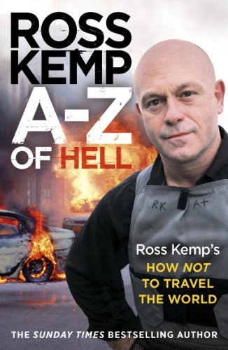 A-Z of Hell: Ross Kemp's How Not to Travel the World Cover Image