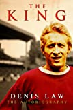 The King - Denis Law - The Autobiography