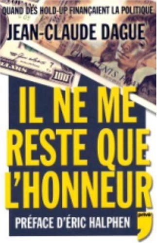 IL NE ME RESTE QUE L HONNEUR par JEAN-CLAUDE DAGUE