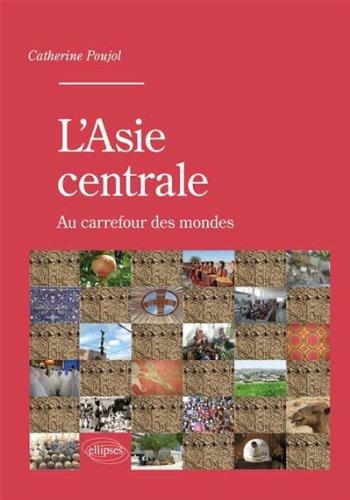 l'Asie Centrale au Carrefour des Mon...