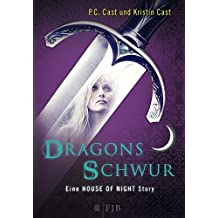 Dragons Schwur: Eine House of Night Story