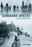 Silent Warriors: Submarine Wrecks of the United Kingdom England's East Coast