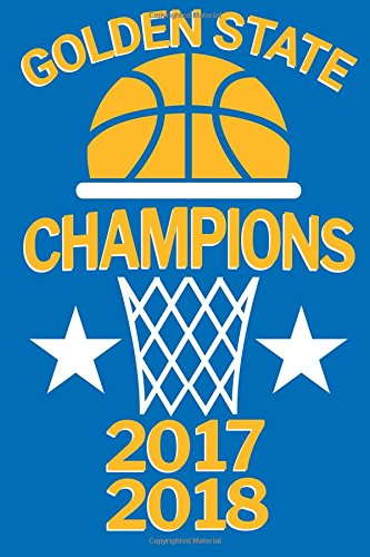 Golden State Champions 2017 2018: Basketball Blanked Lined 100 Page 6 x 9 inch Notebook Journal for Writing and Taking Notes por Rob Ventana