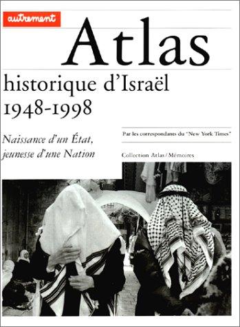 Atlas Historique D'israel - 1948-1998, Naissance D'un Etat, Jeunesse D'une Nation