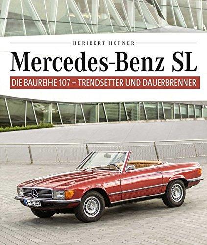 Mercedes Benz SL - Die Baureihe 107: Trendsetter und Dauerbrenner
