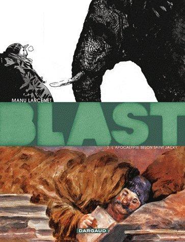 Blast t.2 ; l'apocalypse selon Saint Jacky