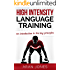 High Intensity Language Training: An introduction to the key principles (H.I.L.T. - Sprints and Intervals for Accelerated Language Acquisition Book 1)