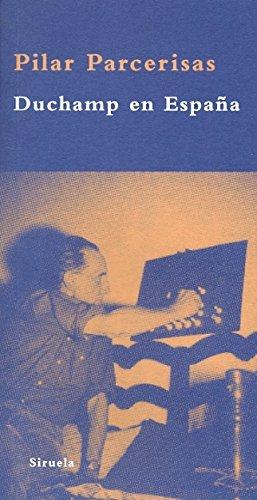 Duchamp en España: Las claves ocultas de sus estancias en Cadaqués (La Biblioteca Azul serie mínima) por Pilar Parcerisas
