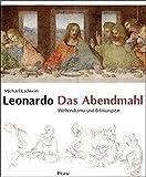 Leonardo. Das Abendmahl: Weltendrama und Erlösungstat - Michael Ladwein