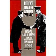 Hitler's Japanese Confidant: General Oshima Hiroshi and Magic Intelligence, 1941-1945: General Oshima Hiroshi and MAGIC Intelligence, 1941-45 (Modern War Studies)
