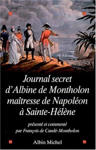 Le Journal secret d'Albine de Montholon, maîtresse de Napoléon à Sainte-Hélène