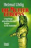Die Mutter Europas - Helmut Uhlig