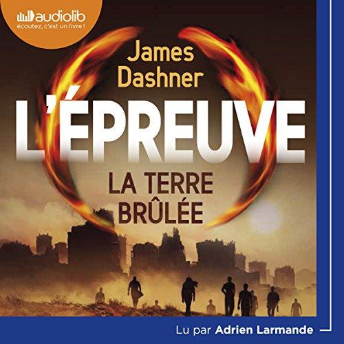 La terre brulée: L'Épreuve 2 par James Dashner