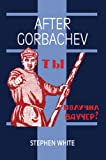 ISBN: 052145896X - After Gorbachev (Cambridge Russian Paperbacks)